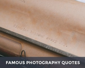 25 famous quotes from inspirational photographers