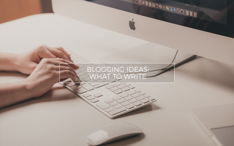 Ideas on what to blog about