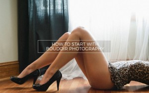How to Start with Boudoir Photography