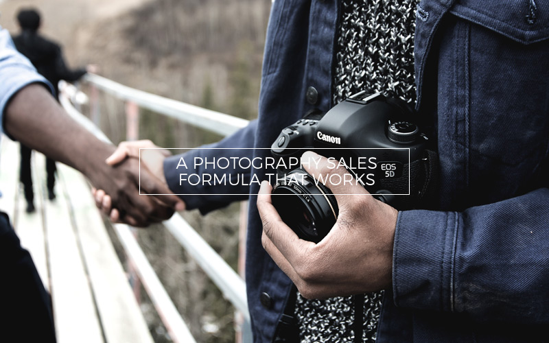 Photography Sales Formula that Works