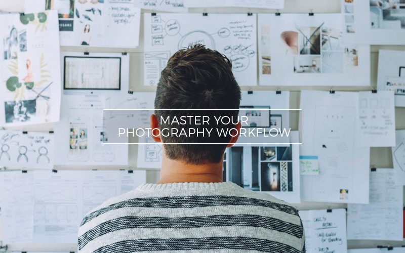 Master your Photography Workflow