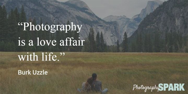 Photography is a love affair with life. Check out more famous photographyquotes here.