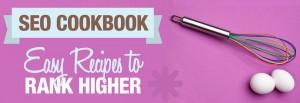 SEO Cookbook - Easy Recipes to Rank Higher