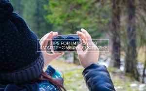 Tips for Smartphone Photos - Photographer taking a picture with a phone