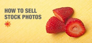 How to Sell Stock Photography – A Comprehensive Guide