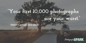 Your first 10,000 photographs are your worst